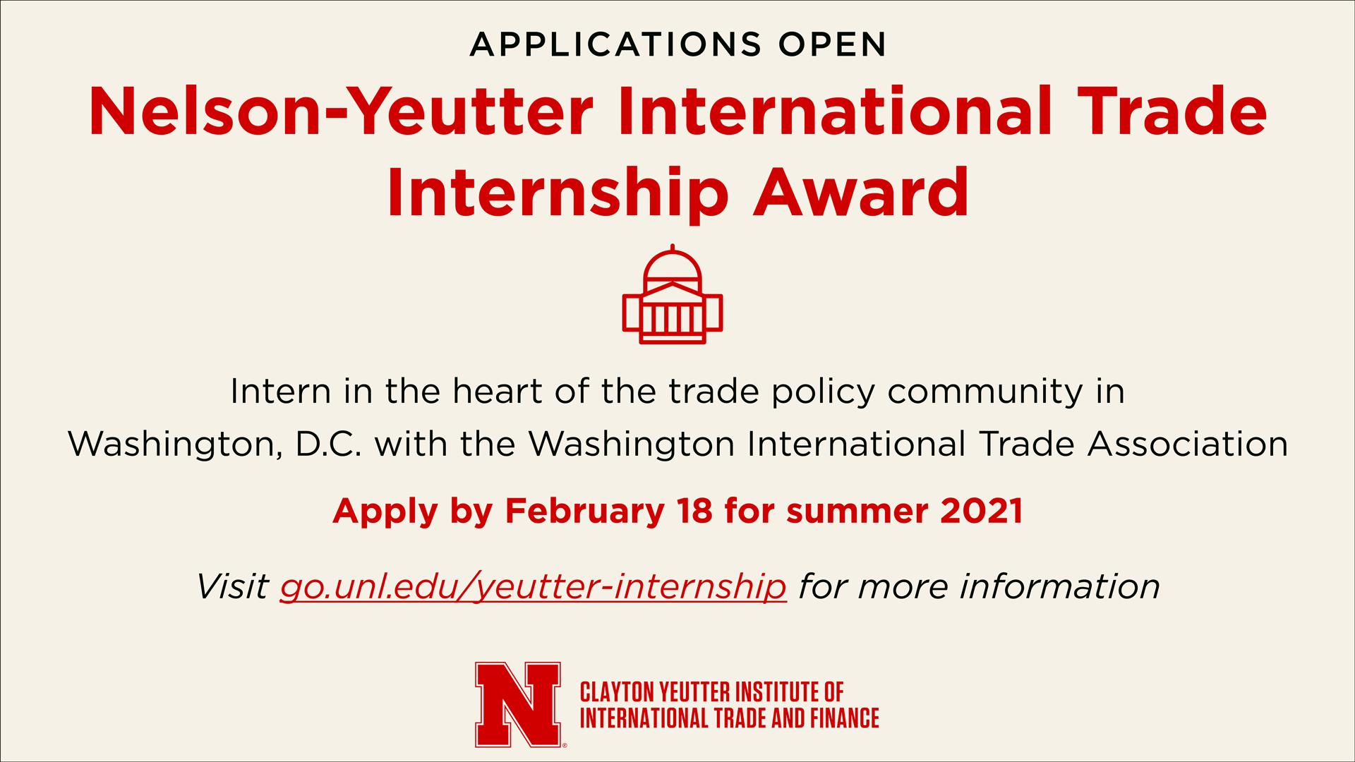 Nelson-Yeutter International Trade Internship Award applications are due Feb. 18.