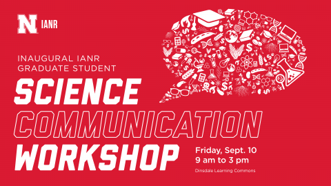 The inaugural IANR Graduate Student Science Communication Workshop will be held Sept. 10 from 9 a.m. to 3 p.m. at the Dinsdale Learning Commons.