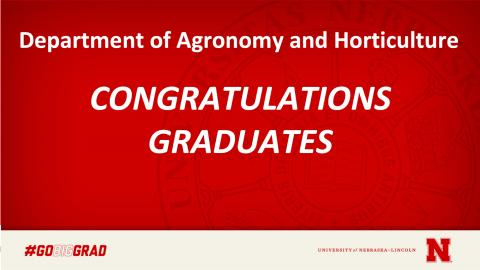 Congratulations to the Department of Agronomy and Horticulture Spring 2021 graduates.